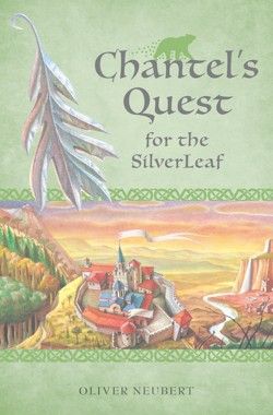 Chantel's Quest for the Silver Leaf by Oliver Neubert -- book cover